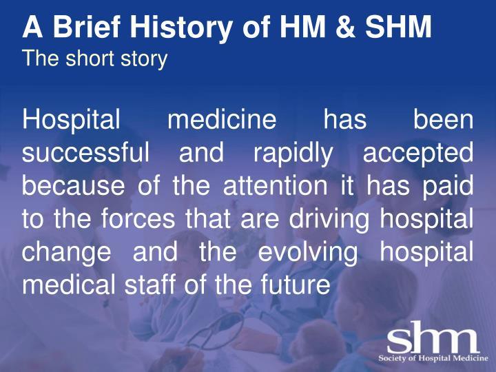A Brief History of HM & SHM