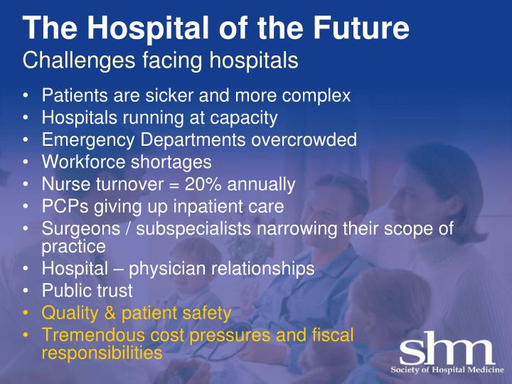 The hospital of the future challenges facing hospitals