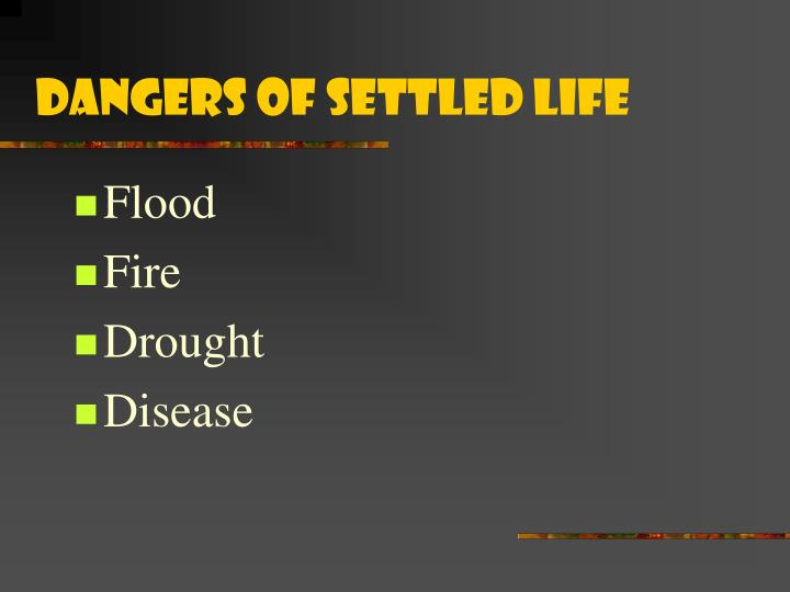 Dangers of Settled Life