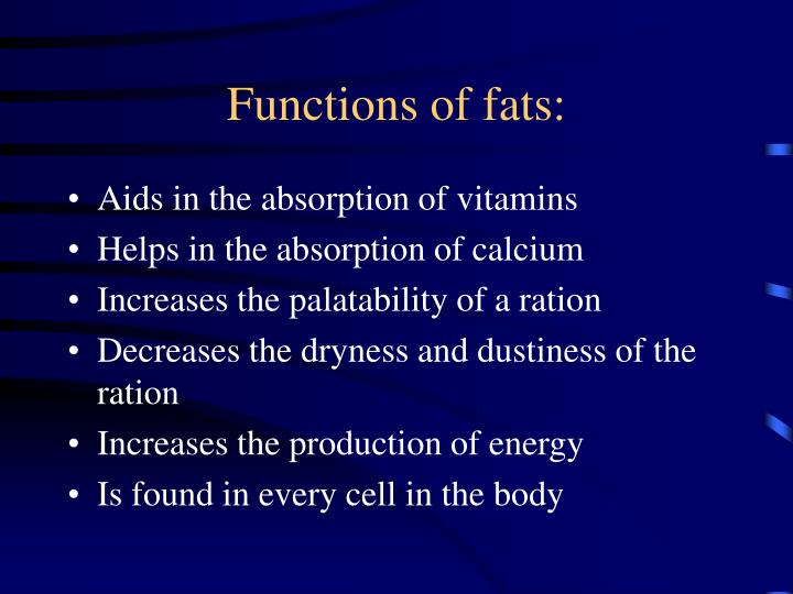 Functions of fats: