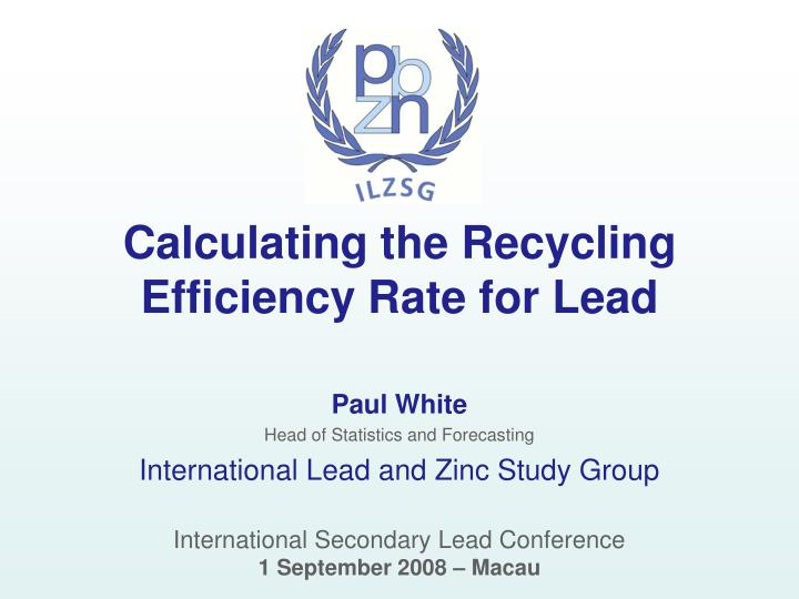 calculating the recycling efficiency rate for lead n.