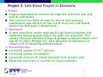 project 3 safe blood project in botswana