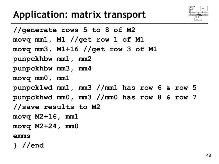 Application: matrix transport
