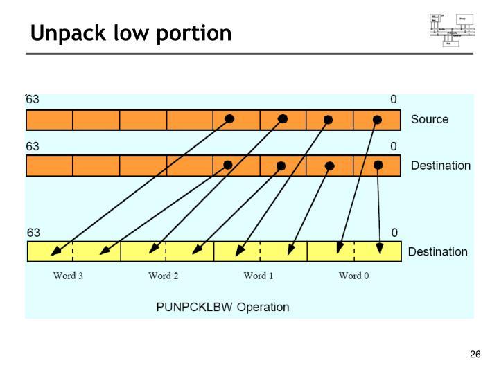 Unpack low portion