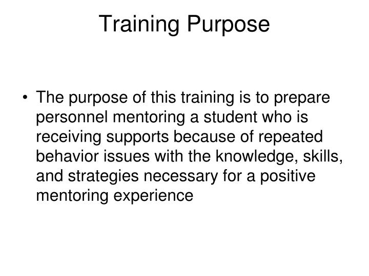 Training purpose