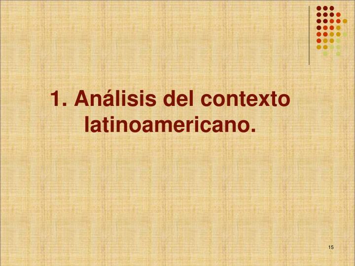 1. Análisis del contexto latinoamericano.
