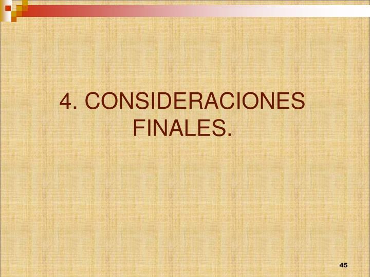 4. CONSIDERACIONES FINALES.