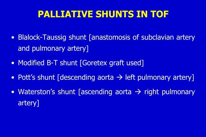 PALLIATIVE SHUNTS IN TOF