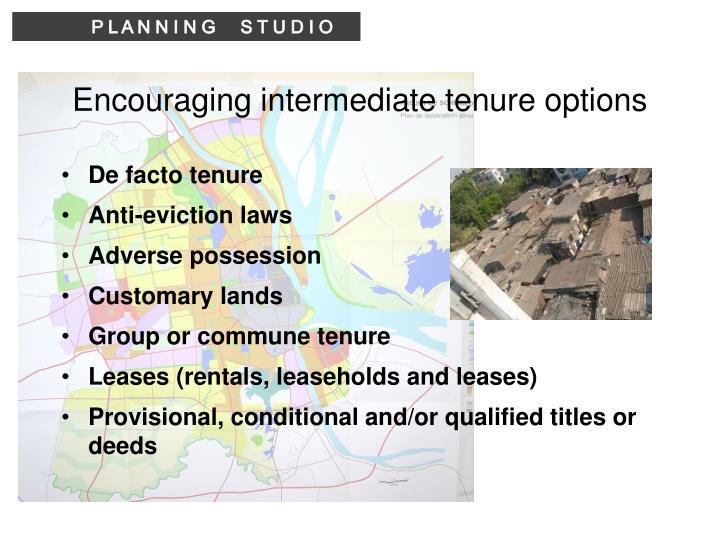 Encouraging intermediate tenure options