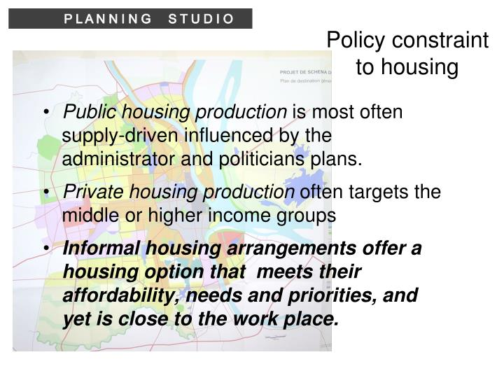 Policy constraint to housing