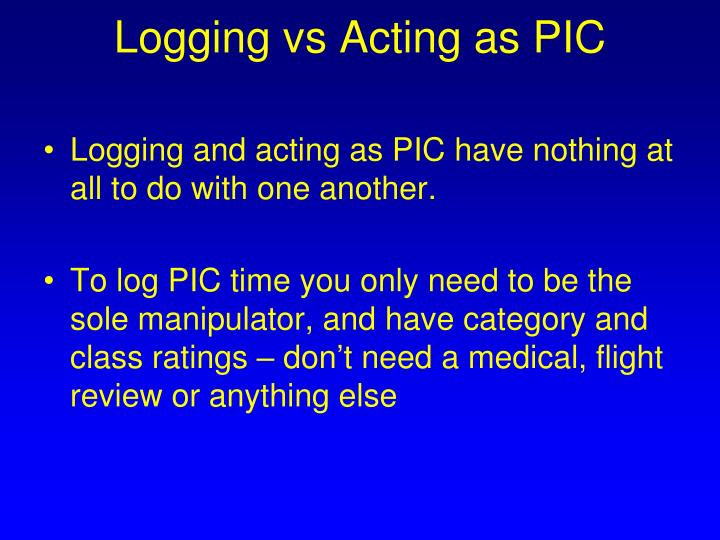 Logging vs Acting as PIC