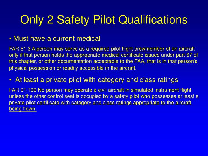 Only 2 Safety Pilot Qualifications