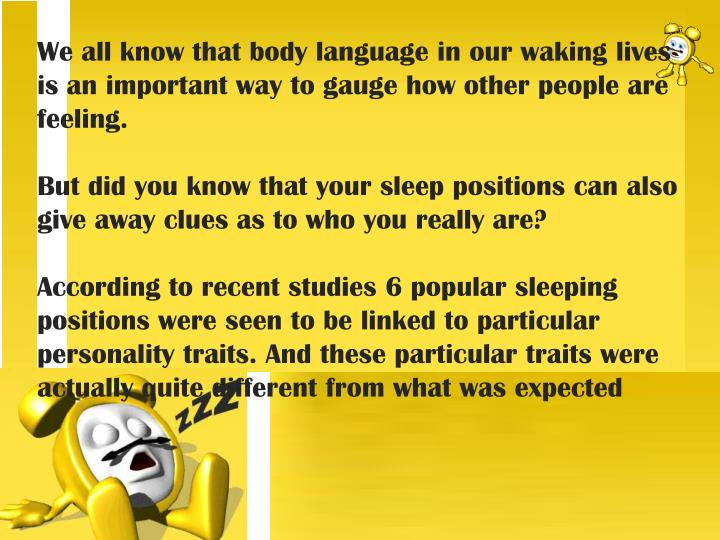 We all know that body language in our waking lives is an important way to gauge how other people are...