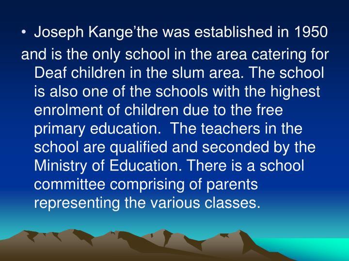 Joseph Kange'the was established in 1950