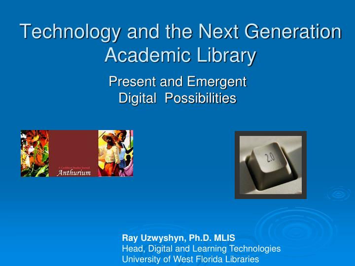 technology and the next generation academic library n.