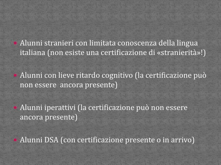 Alunni stranieri con limitata conoscenza della lingua italiana (non esiste una certificazione di «stranierità»!)