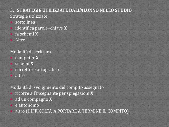 3.   STRATEGIE UTILIZZATE DALL'ALUNNO NELLO STUDIO