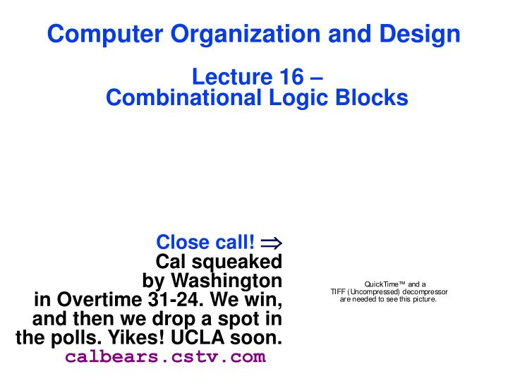 Ppt Computer Organization And Design Lecture 16 Combinational Logic Blocks Powerpoint Presentation Id 3100317