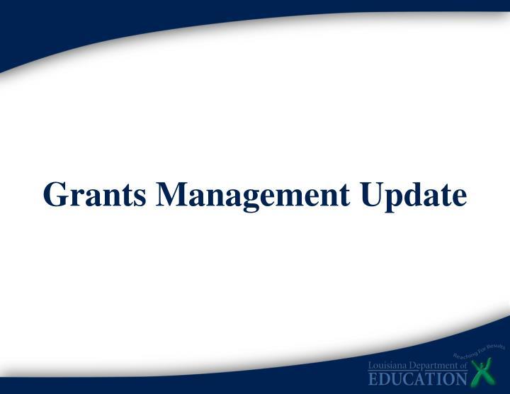 Grants Management Update
