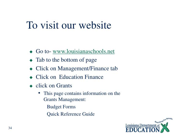 To visit our website
