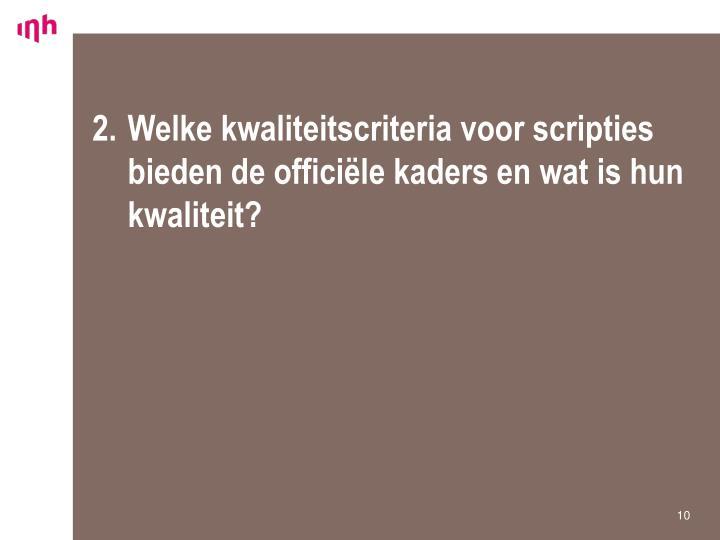 2.Welke kwaliteitscriteria voor scripties bieden de officiële kaders en wat is hun kwaliteit?