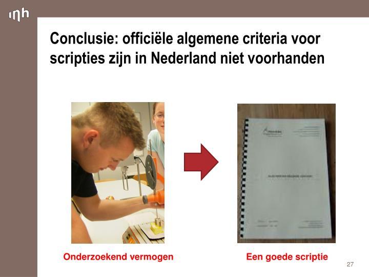 Conclusie: officiële algemene criteria voor scripties zijn in Nederland niet voorhanden