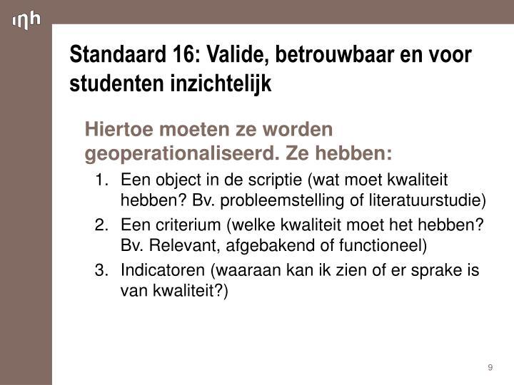 Standaard 16: Valide, betrouwbaar en voor studenten inzichtelijk