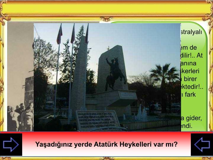 Zafer Anıtını yapan Avustralyalı Krippel, heykeli meydana yerleştirdiğinde büyük, hem de çok büyük bir hata fark edilir!.. At üstündeki Atatürk'ün iki yanına koyduğu askerler Türk askerleri değildir!.. Heykeller adeta birer Alman askerine benzemektedir!..
