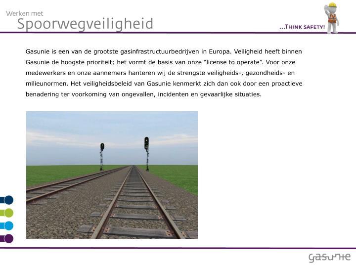 Gasunie is een van de grootste gasinfrastructuurbedrijven in Europa. Veiligheid heeft binnen Gasunie...