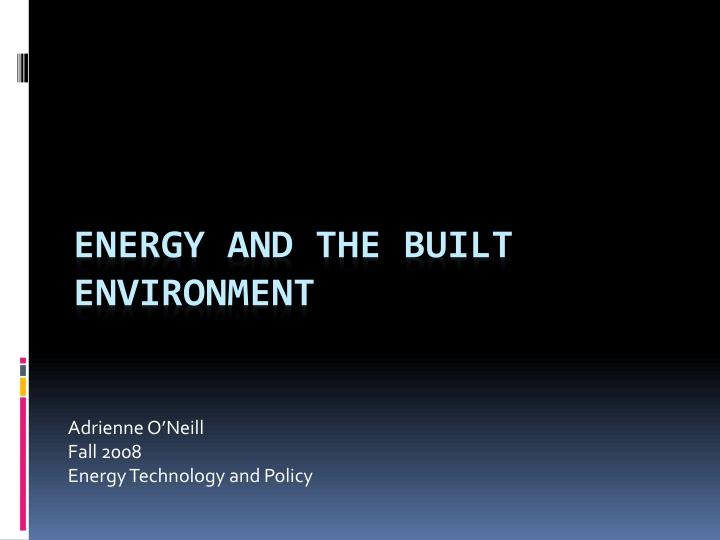 adrienne o neill fall 2008 energy technology and policy n.