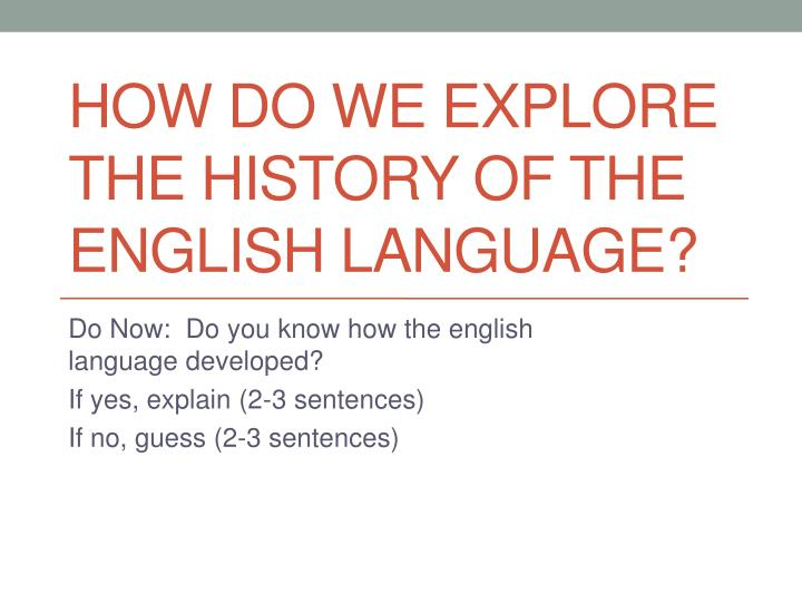 how do we explore the history of the english language n.