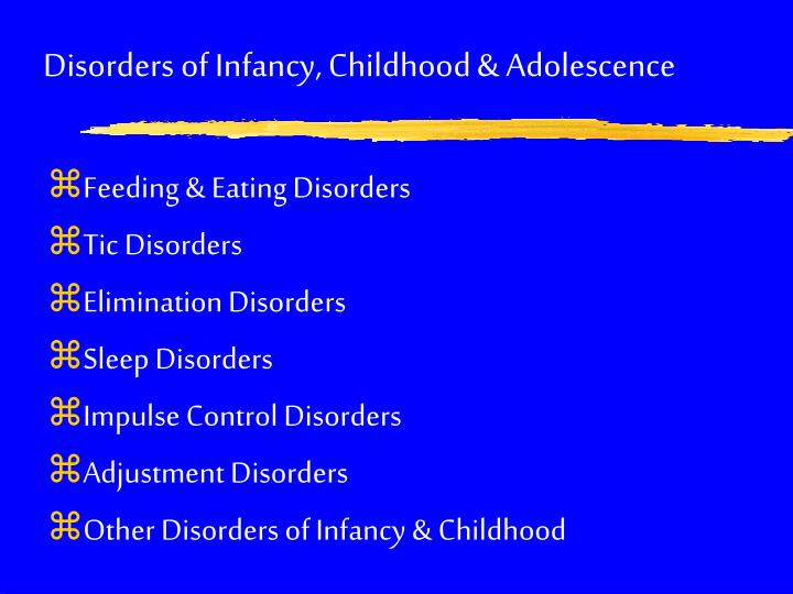 Disorders of Infancy, Childhood & Adolescence