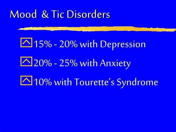 Mood  & Tic Disorders