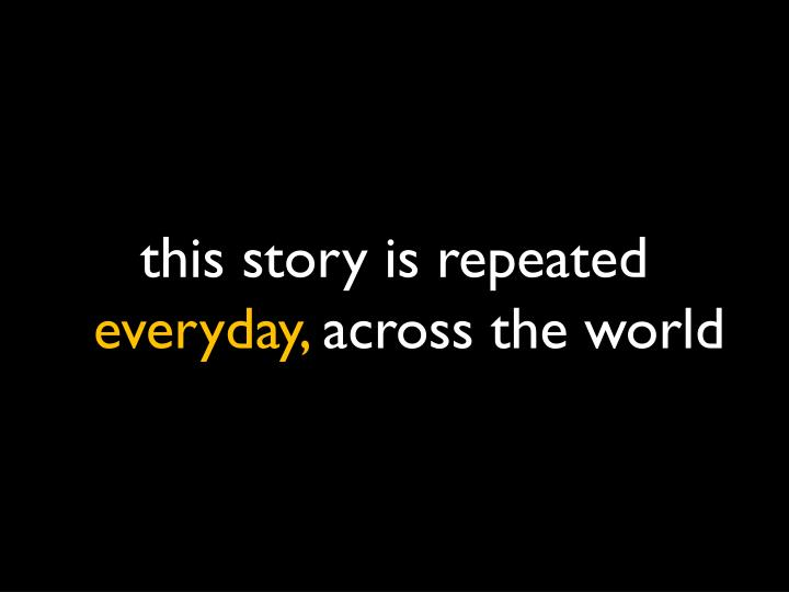 this story is repeated