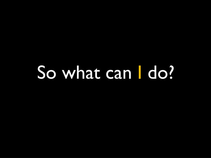 So what can