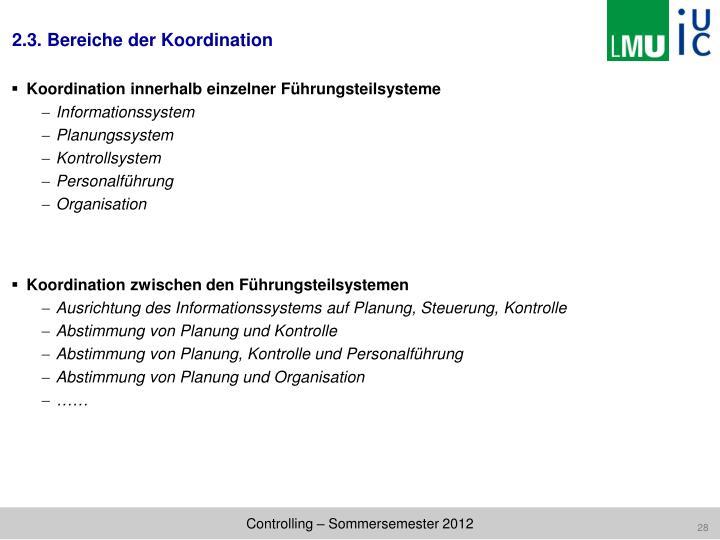 2.3. Bereiche der Koordination