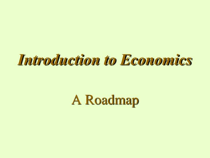 introduction of economics essay Economic essay 1 economic essaythe study of economics is based upon needs and wants of an individual and three factors determine how an economy functions consuming, producing and the sale of goods and services.
