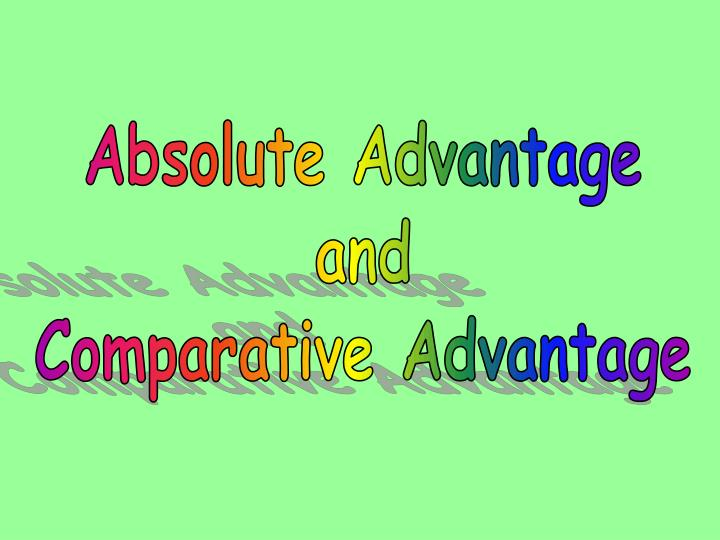 absolute advantage in china and india 1 india and china: changing patterns of comparative advantage c veeramani 1 1 introduction during the 1950s, india and china, like.