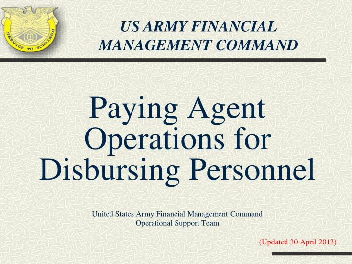 Ppt paying agent operations for disbursing personnel united us army financial toneelgroepblik Images