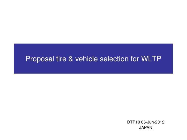 proposal tire vehicle selection for wltp n.