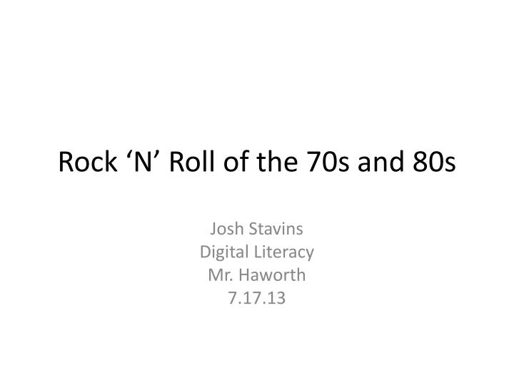 rock n roll of the 70s and 80s n.