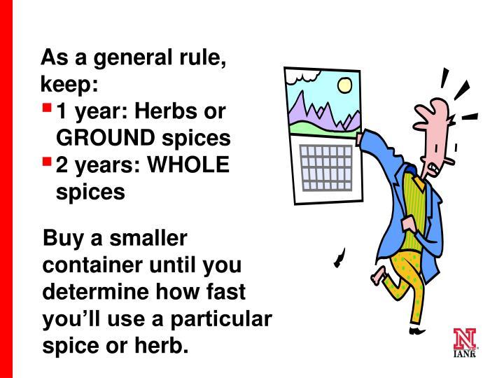 As a general rule, keep:
