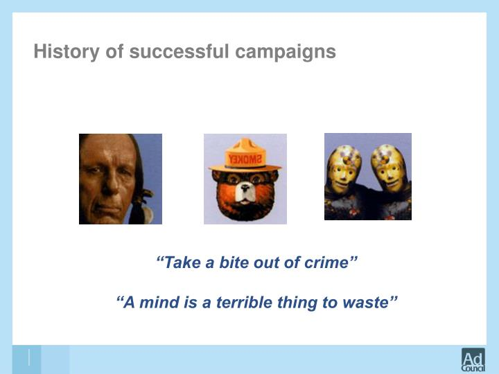 History of successful campaigns