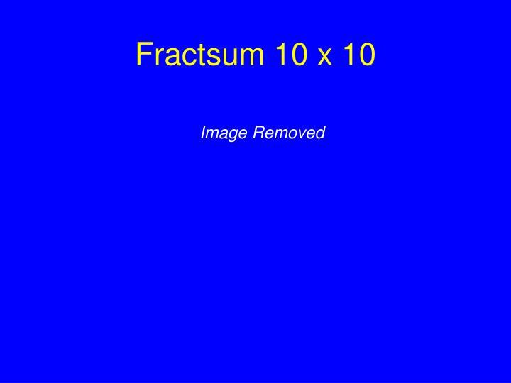 Fractsum 10 x 10