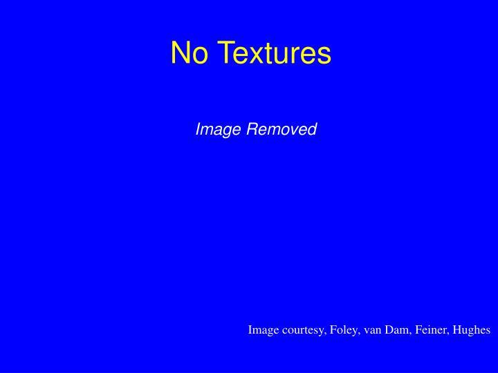 No textures