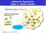 network expansion case 1 same vendor