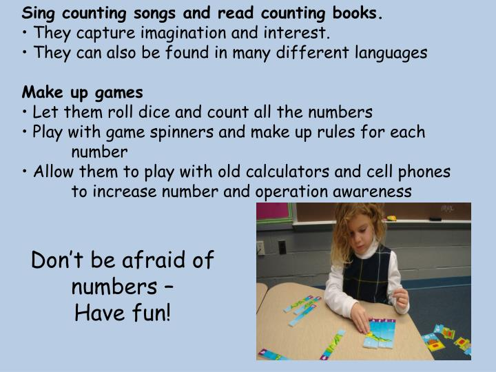 Sing counting songs and read counting books.
