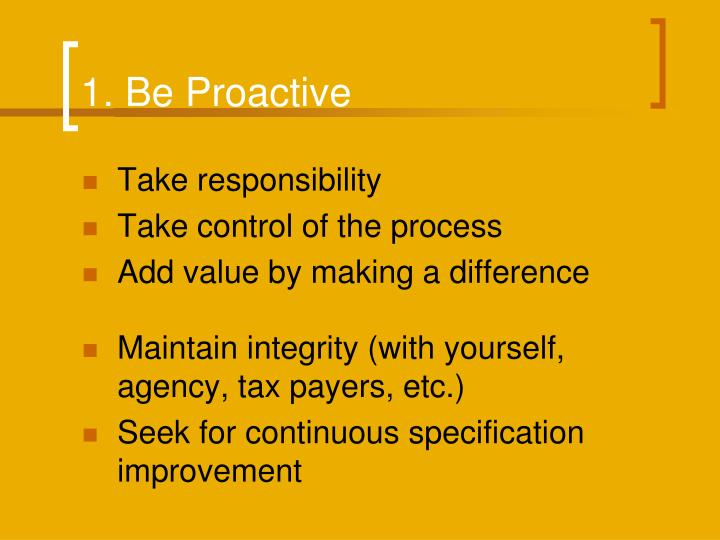 1. Be Proactive