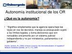 autonom a institucional de los or