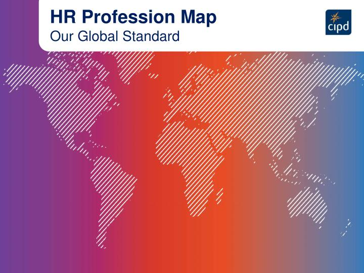 knowledge skills and behavior required to be effective in an hr role as per cipd professional map Except in china, where hr is at an earlier stage in professional development and there is great emphasis on transactional activities, these competencies are looked upon as basic skills that.